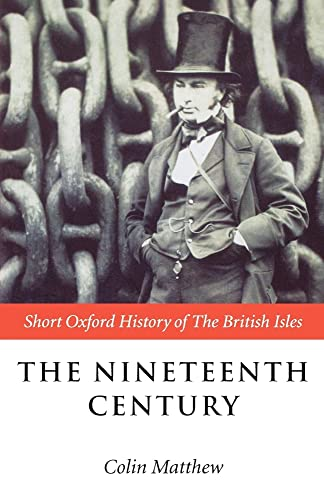 9780198731436: The Nineteenth Century: The British Isles 1815-1901 (Short Oxford History of the British Isles)