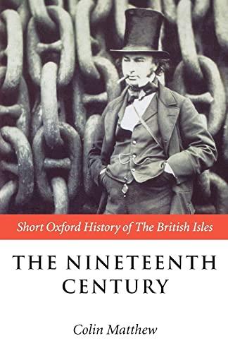 9780198731436: The Nineteenth Century: The British Isles 1815-1901 (Short Oxford History of the British Isles)