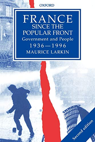 France since the Popular Front: Government and People, 1936-1996