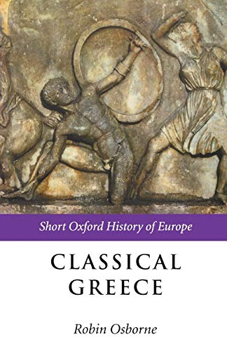 9780198731535: Classical Greece: 500-323 BC (Short Oxford History of Europe)