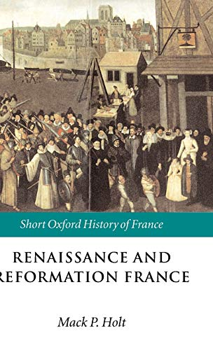 9780198731665: Renaissance and Reformation France: 1500-1648 (Short Oxford History of France)