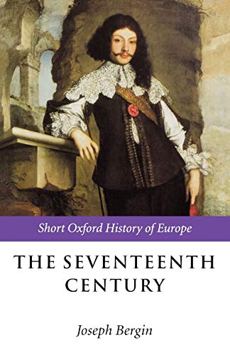 9780198731672: The Seventeenth Century: Europe 1598-1715 (Short Oxford History of Europe)