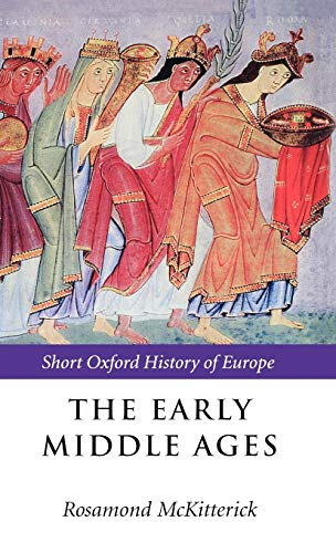 9780198731733: The Early Middle Ages: Sohe: Europe 400-1000 (Short Oxford History of Europe)