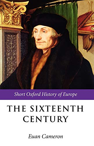 9780198731894: The Sixteenth Century (Short Oxford History of Europe)