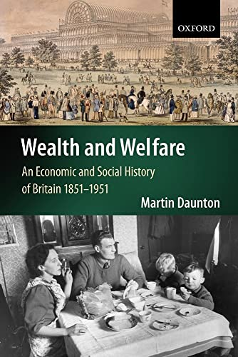 9780198732099: Wealth and Welfare: An Economic and Social History of Britain, 1851-1951 (Economic & Social History of Britain)