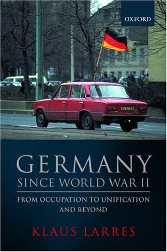 9780198732112: Germany since World War II: From Occupation to Unification and Beyond (Short Oxford History of Germany)