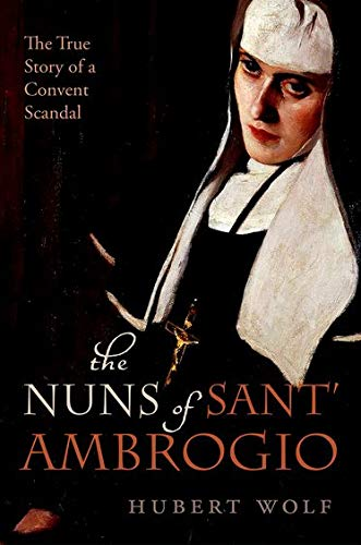 9780198732198: The Nuns of Sant' Ambrogio: The True Story of a Convent in Scandal