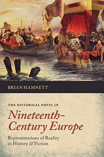 9780198732419: The Historical Novel in Nineteenth-Century Europe: Representations of Reality in History and Fiction