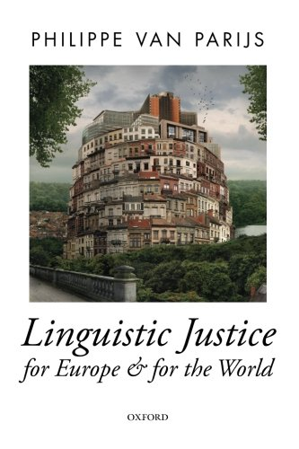 9780198732457: Linguistic Justice for Europe and for the World (Oxford Political Theory)