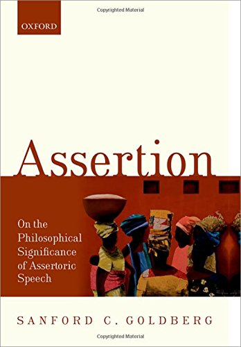 9780198732488: Assertion: On the Philosophical Significance of Assertoric Speech