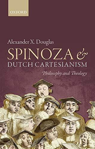 9780198732501: Spinoza and Dutch Cartesianism