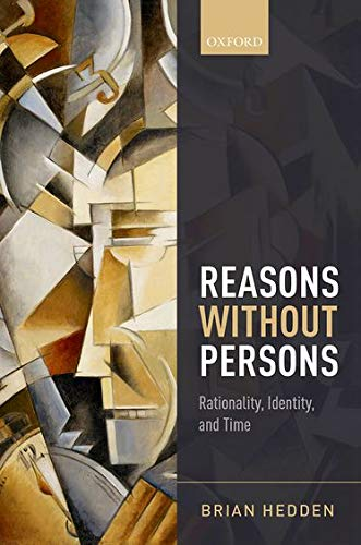 9780198732594: Reasons without Persons: Rationality, Identity, and Time