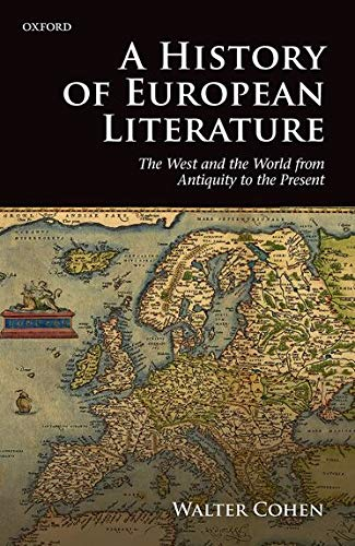 9780198732679: A History of European Literature: The West and the World from Antiquity to the Present
