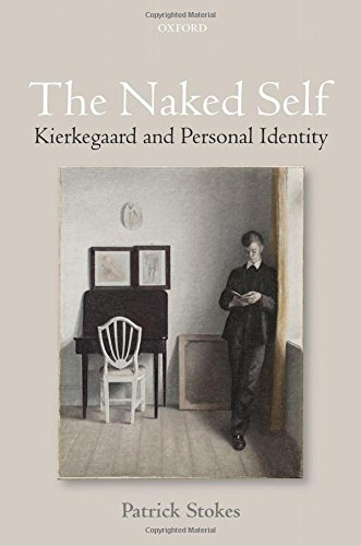The Naked Self. Kierkegaard and Personal Identity.: STOKES, P.,