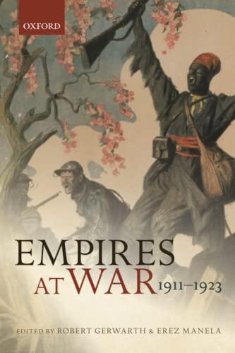 9780198734932: Empires at War: 1911-1923 (The Greater War)