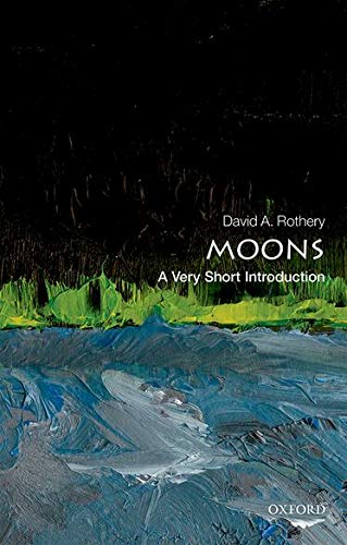 9780198735274: Moons: A Very Short Introduction (Very Short Introductions)