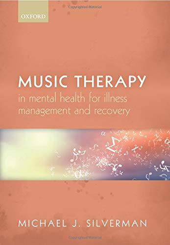 9780198735366: Music therapy in mental health for illness management and recovery
