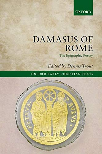 9780198735373: Damasus of Rome: The Epigraphic Poetry (Oxford Early Christian Texts)