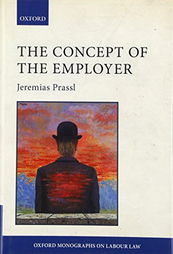 9780198735533: The Concept of the Employer (Oxford Monographs on Labour Law)