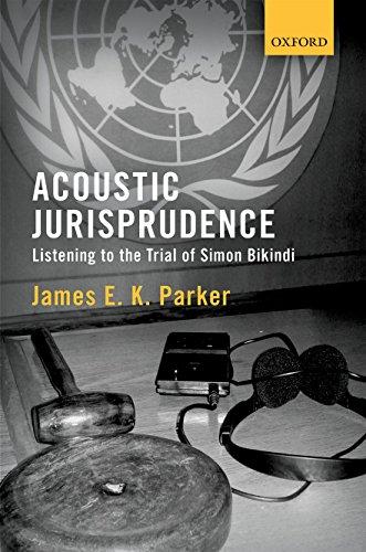 9780198735809: Acoustic Jurisprudence: Listening to the Trial of Simon Bikindi