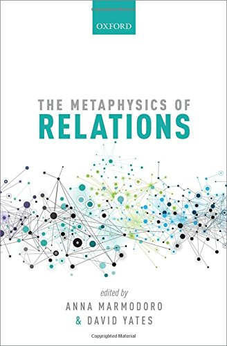9780198735878: The Metaphysics of Relations (Mind Association Occasional Series)