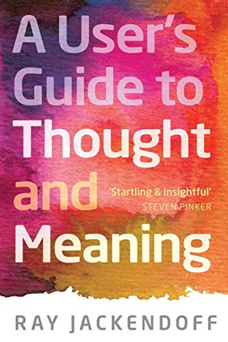 9780198736455: A User's Guide to Thought and Meaning