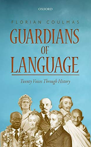 9780198736523: Guardians of Language: Twenty Voices Through History