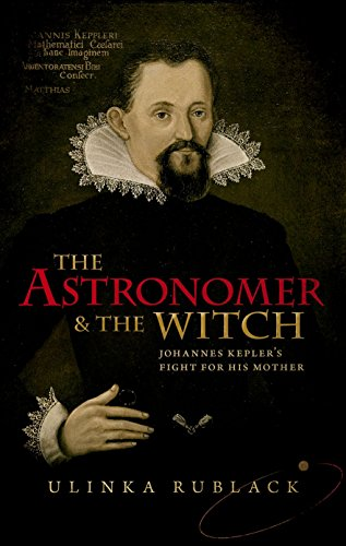 9780198736776: The Astronomer and the Witch: Johannes Kepler's Fight for his Mother