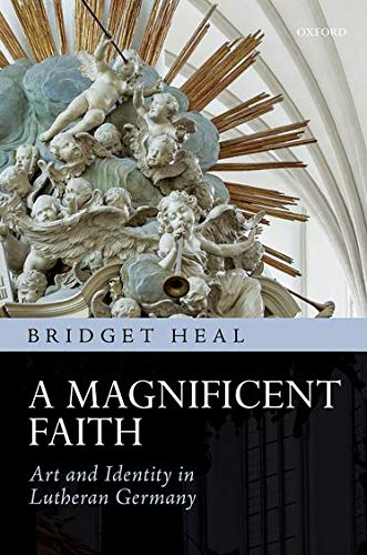 9780198737575: A Magnificent Faith: Art and Identity in Lutheran Germany