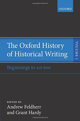 9780198737803: The Oxford History of Historical Writing: Volume 1: Beginnings to AD 600