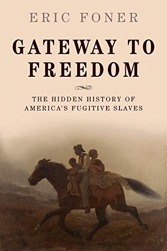 9780198737902: Gateway to Freedom: The Hidden History of America's Fugitive Slaves