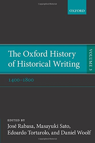 9780198738008: The Oxford History of Historical Writing: Volume 3: 1400-1800