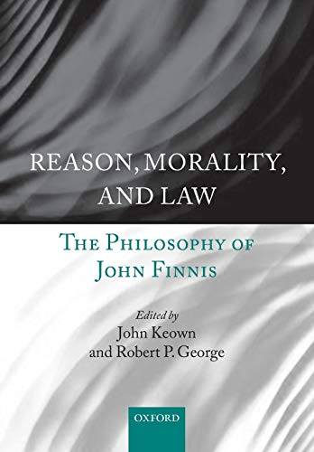Reason, Morality, and Law. The Philosophy of John Finnis.: KEOWN DCL, J. G.,