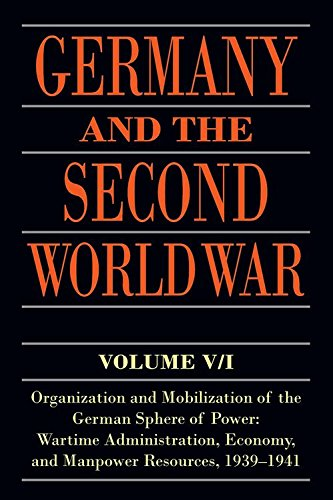 9780198738299: Germany and the Second World War: Volume V/I: Organization and Mobilization of the German Sphere of Power: Wartime Administration, Economy, and Manpower Resources, 1939-1941