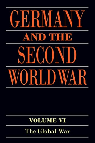 9780198738305: Germany and the Second World War: Volume VI: The Global War: 6