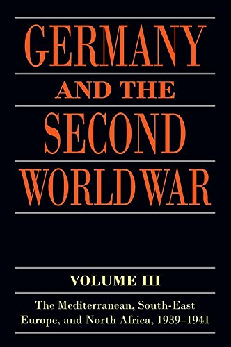 9780198738329: Germany and the Second World War: Volume III: The Mediterranean, South-east Europe, and North Africa, 1939-1941