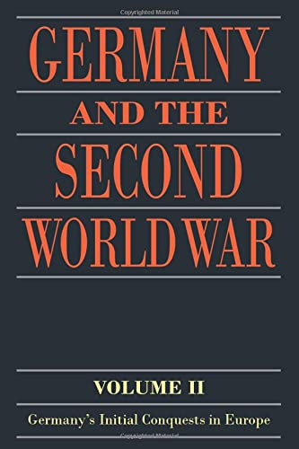 9780198738343: Germany and the Second World War: Volume II: Germany's Initial Conquests in Europe