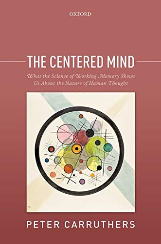 9780198738824: The Centered Mind: What the Science of Working Memory Shows Us About the Nature of Human Thought