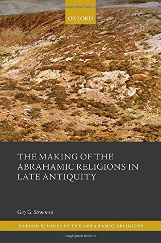 9780198738862: The Making of the Abrahamic Religions in Late Antiquity