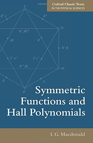 9780198739128: Symmetric Functions and Hall Polynomials (Oxford Classic Texts in the Physical Sciences: Oxford Mathematical Mongraphs)