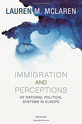 9780198739463: Immigration and Perceptions of National Political Systems in Europe