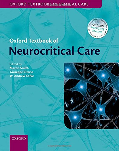 Oxford Textbook of Neurocritical Care: Martin Smith and W. Andrew Kofke