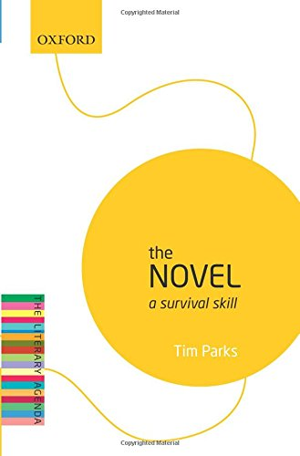 9780198739593: The Novel: A Survival Skill: The Literary Agenda