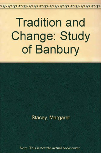 Tradition and Change: Study of Banbury (9780198740025) by Margaret Stacey