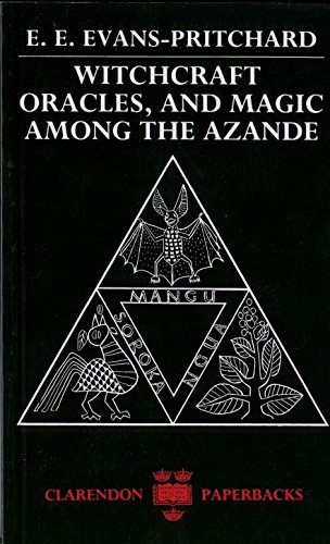 Witchcraft, Oracles and Magic among the Azande: Gillies, Eva, Evans-Pritchard,
