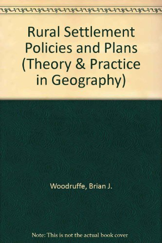 Rural Settlement Policies and Plans (Theory &: Brian J. Woodruffe