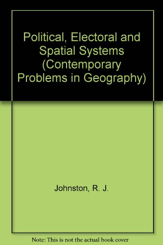 Political, Electoral and Spatial Systems.: Johnston, Ronald