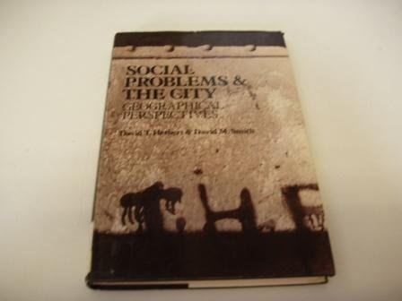 SOCIAL PROBLEMS & THE CITY : GEOGRAPHICAL PERSPECTIVES