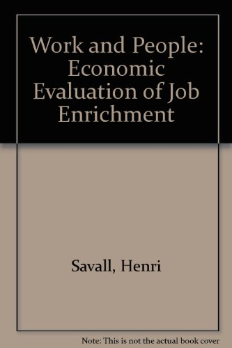 9780198740933: Work and People: An Economic Evaluation of Job-Enrichment