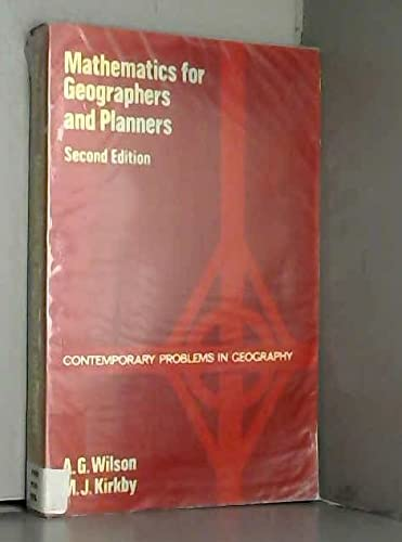 Mathematics for Geographers and Planners (Contemporary Problems: Wilson, A. G.,